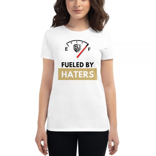 Fueled By Haters Womens Shirt